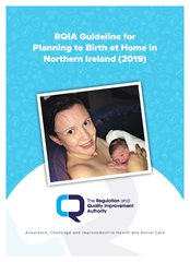 RQIA Guideline for Planning to Birth at Home in Northern Ireland