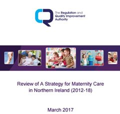 RQIA Publishes Findings of its Review of Northern Ireland's Strategy for Maternity Care, 30 March 2017